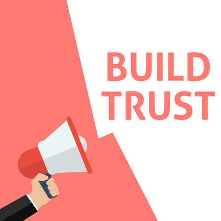 BUILD TRUST Announcement. Hand Holding Megaphone With Speech Bubble. Flat Vector Illustration
