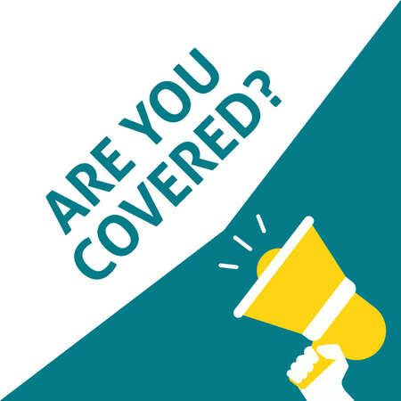 ARE YOU COVERED? Announcement. Hand Holding Megaphone With Speech Bubble. Flat Vector Illustration Illustration
