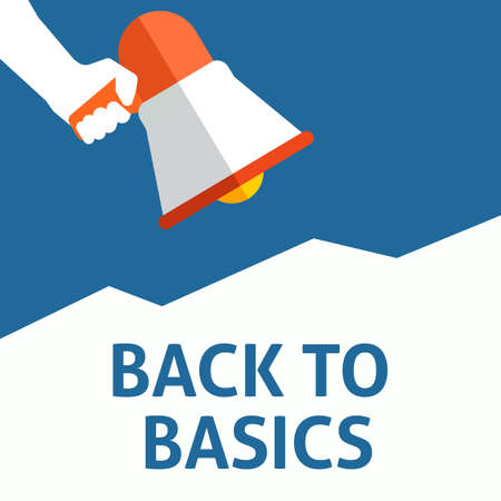 BACK TO BASICS Announcement. Hand Holding Megaphone With Speech Bubble. Flat Vector Illustration