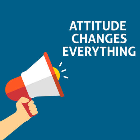 ATTITUDE CHANGES EVERYTHING Announcement. Hand Holding Megaphone With Speech Bubble. Flat Vector Illustration