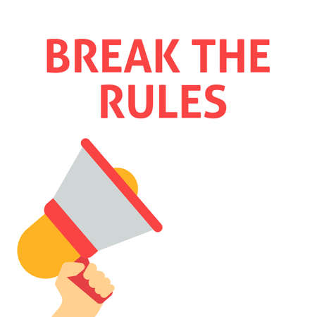 BREAK THE RULES Announcement. Hand Holding Megaphone With Speech Bubble. Flat Vector Illustration
