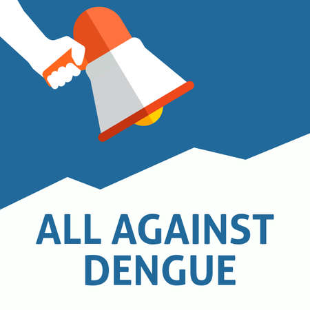 ALL AGAINST DENGUE Announcement. Hand Holding Megaphone With Speech Bubble. Flat Vector Illustration Illustration
