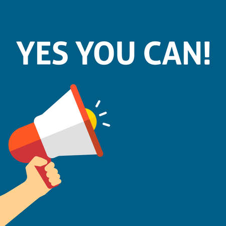 Hand Holding Megaphone With YES YOU CAN! Announcement. Flat Vector Illustration