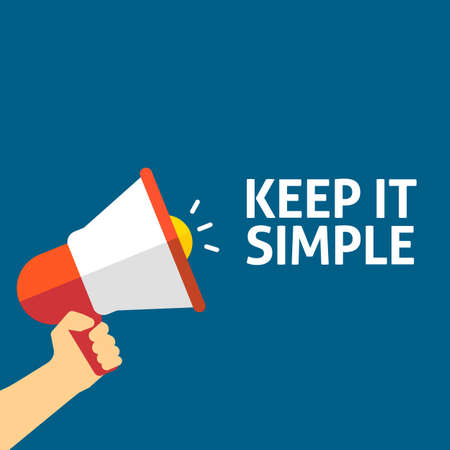 Hand Holding Megaphone With KEEP IT SIMPLE Announcement. Flat Vector Illustration