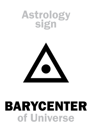 hermetic: Astrology Alphabet: BARYCENTER of Universe (center of Gravity). Hieroglyphics character sign (single symbol).