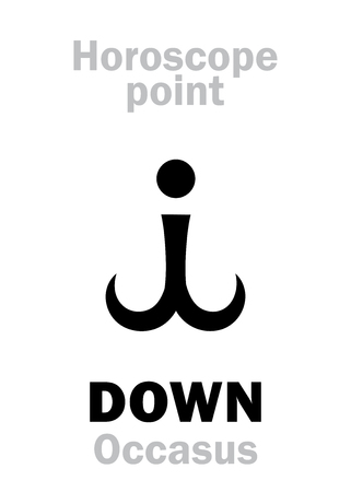 firmament: Astrology Alphabet: DOWN (Occasus), time and point in Astrological chart. Hieroglyphics character sign (single symbol).