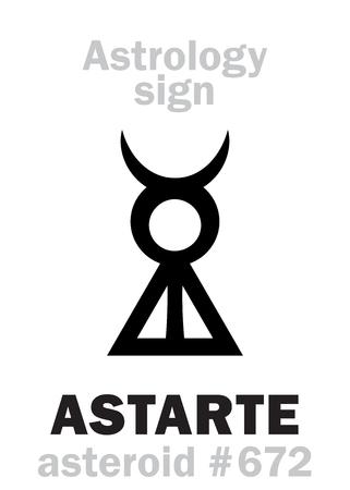 Astrology Alphabet: ASTARTE (Ashtoreth), asteroid #672. Hieroglyphics character sign (single symbol).
