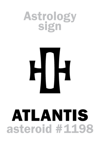 Astrology Alphabet: ATLANTIS, asteroid #1198. Hieroglyphics character sign (symbol used by American astrologers).