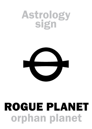 Astrology Alphabet: ROGUE PLANET (Orphan planet), nomad free-floating wandering planet without orbit, route, course and destination. Hieroglyphics character sign (astronomical symbol).