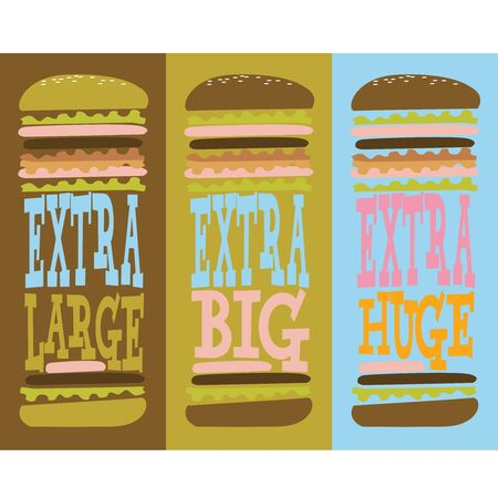 Three burgers with different text: extra large, extra big, extra huge