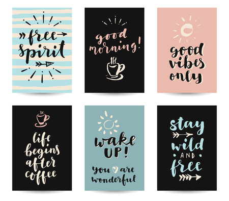 vibes: Set of modern calligraphic posters with inspirational quotes and good wishes. Free spirit, good morning, good vibes only, life begins wih coffee, wake up, stay wild and free. Hand lettering in vector