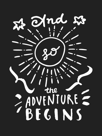 begins: And So The Adventure Begins. Black and white and-drawn motivational inspirational  greeting card with modern calligraphy and hand lettering in vector