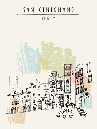 touristic: San Gimignano, Tuscany, Italy. Tall medieval towers. Historic old town. Italian Renaissance architecture. Travel sketch. Vintage hand-drawn postcard, touristic poster or book illustration in vector Illustration