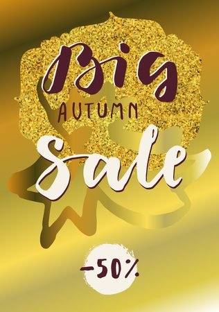 Big Autumn Sale, 50 per cent discount. Modern calligraphic poster with a maple leaf in golden colors. Hand lettered icon, postcard, promotion design concept. Vector illustration
