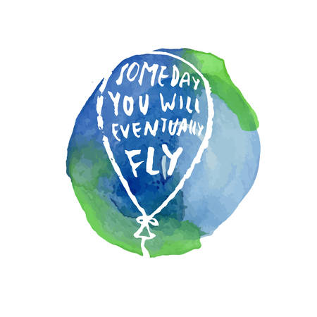 Some day you will eventually fly. Inspirational quote. Hand lettered greeting card. Modern calligraphy, watercolor circle. Vector illustration
