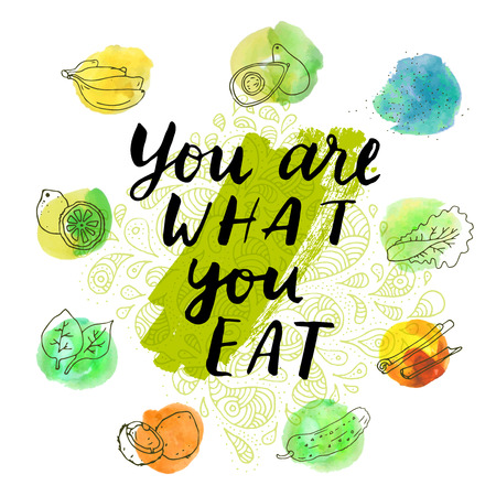 what to eat: You Are What You Eat. Inspirational motivational quote for healthy eaters. Modern calligraphy, watercolor blots. Vector illustration