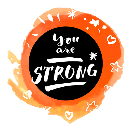 You Are Strong! Inspirational quote. Motivation sticker. Hand lettered greeting card. Modern calligraphy, watercolor. Vector illustration 矢量图像