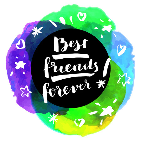 Best Friends Forever! Inspirational quote. Motivation sticker. Hand lettered greeting card. Modern calligraphy, watercolor. Vector illustration Stock Illustratie