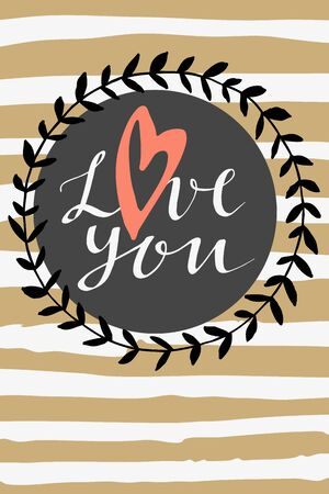 Love you. Vertical unique vintage artistic hand drawn greeting card with a heart. Modern calligraphy, wreath, striped background. Vector illustration