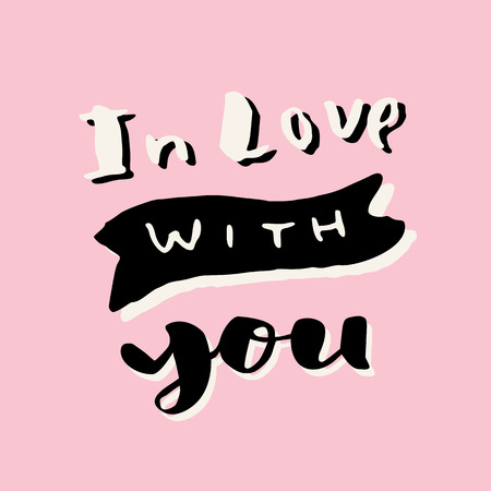 In love with you. Valentines day hand lettering greeting card. Love message. Modern calligraphy. Photo overlay, T-shirt or bag print in vector Illustration