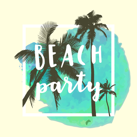 optimistic: Beach Party. Modern calligraphic T-shirt design with flat palm trees on bright colorful watercolor background. Vivid cheerful optimistic summer flyer, poster, fabric print design in vector
