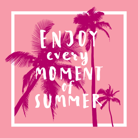 t square: Enjoy Every Moment Of Summer. Handwritten inspirational summer quote. Greeting card with palm trees, square frame and watercolor circle. Vector illustration, good for T-shirt design Illustration