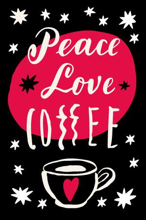 Peace Love Coffee ironisch citaat. Vintage vector briefkaart of poster op zwarte achtergrond met een kopje koffie en een rood hart voor kerstgroeten of coffeeshop wanddecoratie. Retro hand belettering