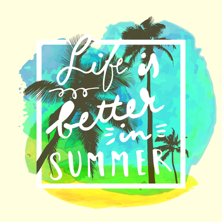 Life Is Better In Summer. Handwritten inspirational summer quote. Greeting card with palm trees, square frame and watercolor circle. Vector illustration, good for T-shirt design  イラスト・ベクター素材