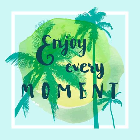 Genießen Sie jeden Moment. Inspirationszitat. Kreative Motivationskarte. Kalligraphisches Aquarellplakat auf tropischem Sommerstrandhintergrund mit Kokospalmen. Mutige trendige moderne Handbeschriftung, Vektor Vektorgrafik