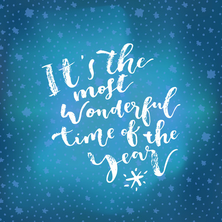 Its The Most Wonderful Time Of The Year lettering. Merry Christmas calligraphic phrase. Hand lettered Christmas card. Ink brush modern calligraphy. Hand written holiday quote. Vector illustration