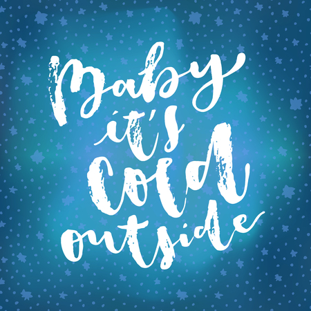 Baby it's cold outside. Handwritten Christmas quote. Merry Christmas calligraphic greeting card on bright glowng blue winter sky background with stars. Hand lettering, modern calligraphy. Vector