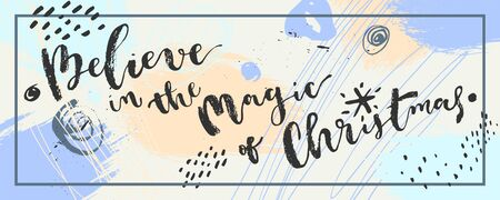 Believe in The Magic of Christmas quote horizontal banner. Pale colors design. Brush ink calligraphy. Winter holidays hand drawn artistic background. Creative contemporary card template. vector