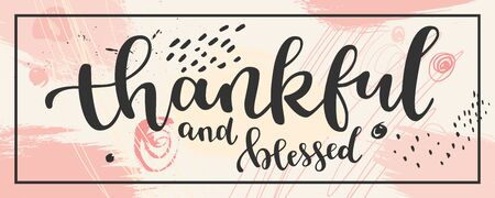 Thankful and blessed Thanksgiving quote hand drawn horizontal banner. Pale pink colors design with a frame. Creative contemporary greeting card.  vector illustration Stock Illustratie