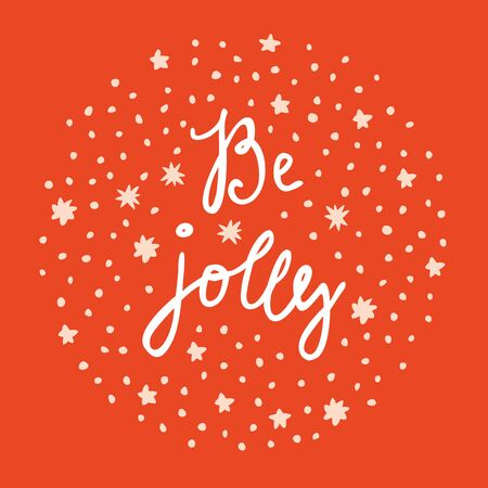 Be Jolly. Merry Christmas and Happy New Year vintage hand drawn greeting card, postcard, label, sticker, badge on red background with stars. Calligraphic art. vector illustration