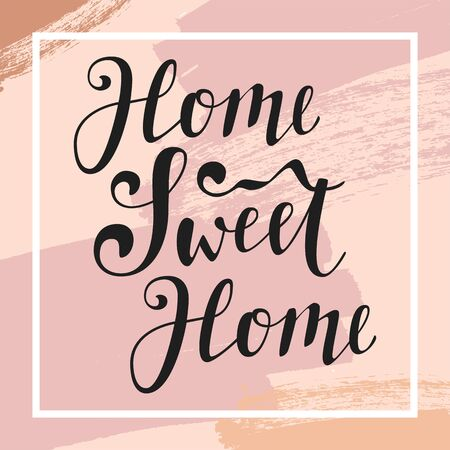 Home Sweet Home modern calligraphic quote. Soothing inspirational handwritten phrase. Artistic background. Soft pastel colors. Coronavirus covid-19 outbreak lettering quote  イラスト・ベクター素材