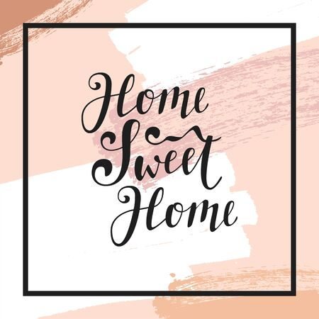 Home Sweet Home modern calligraphic quote. Soothing inspirational handwritten phrase. Artistic background. Soft pastel colors. Coronavirus covid-19 outbreak lettering quote Ilustracja