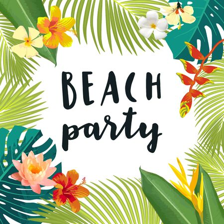 Beach Party calligraphy greeting card. Summertime postcard, poster with exotic tropical leaves, flowers. Bright jungle background. Bright lively colors. Hawaiian beach party backdrop