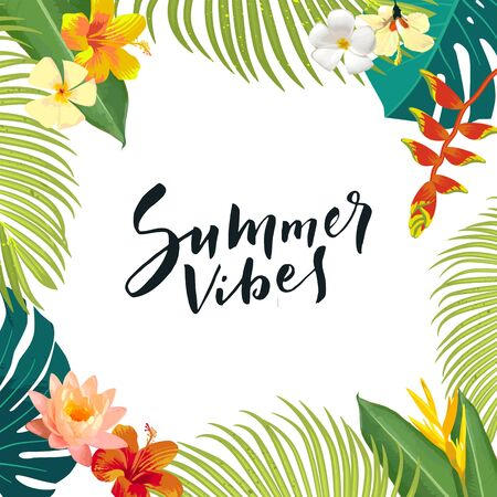Summer Vibes calligraphy greeting card. Summertime postcard, poster. Exotic tropical leaves, flowers. Bright jungle background. Bright colors. Hawaiian beach party backdrop