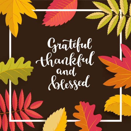 Grateful, thankful and blessed. Thanksgiving quote. Fall modern calligraphic hand drawn artistic greeting card. Autumn artwork, print in vector Banco de Imagens