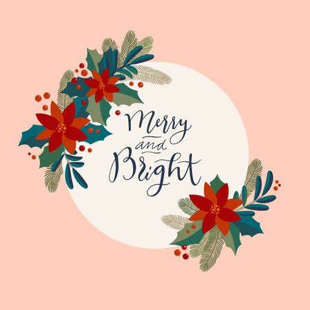 Merry and Bright. Christmas vintage artistic calligraphic greeting card with a holly berries wreath. Poinsettia, mistletoe, fir tree traditional festive frame. Merry Christmas lettering card