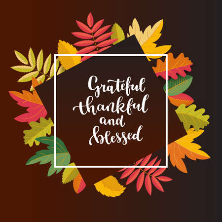 Thanksgiving card. Grateful, thankful and blessed calligraphy. Promotion banner, social media post template. Bright warm colors design. Colorful fall leaves. Warm juicy colors. Bouncy hand lettering