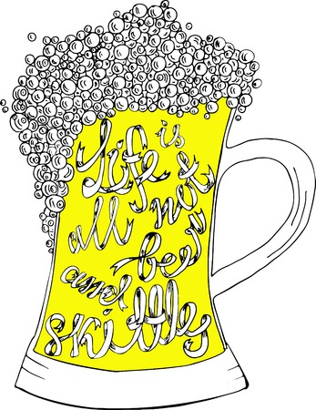 pint: Pint of ale with hand drown inscription. Life is not all beer and skittles. Philosophy banner Vector motivation illustration