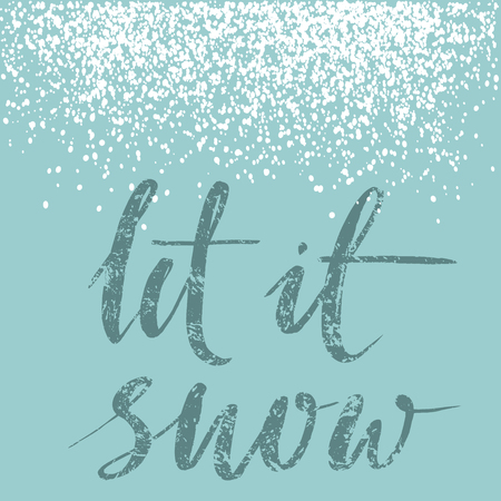 let: Let it snow. Inspirational winter quote, brush lettering at blue background with snowflakes. Christmas greeting cards.