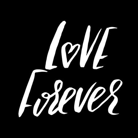 hand lettered: Hand lettered inspirational quote. Love forever. Hand brushed ink lettering. Modern brush calligraphy. Vector illustration