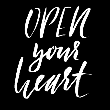 Hand lettered inspirational quote. Open your heart. Hand brushed ink lettering. Modern brush calligraphy. Vector illustration Illustration