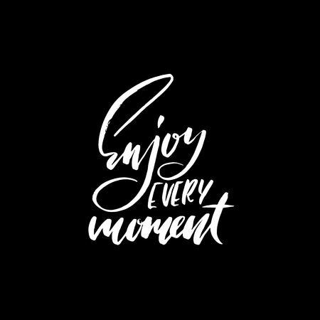 Enjoy every Moment. Inspirational and motivational quote. Hand painted brush lettering. Hand lettering and custom typography for your designs.