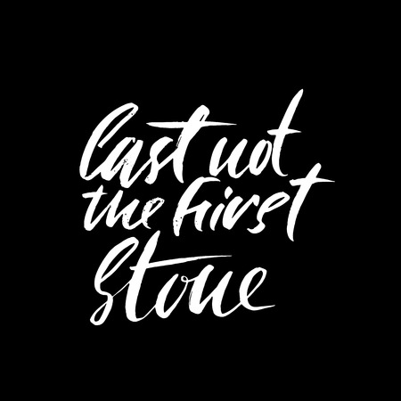 Cast not the first stone. Hand drawn lettering proverb. Vector typography design. Handwritten inscription.