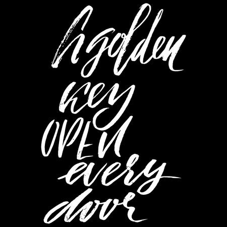A golden key open every door. Hand drawn lettering proverb. Vector typography design. Handwritten inscription.