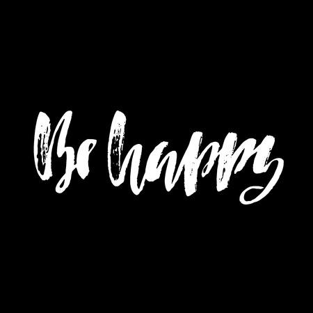 bunner: Be happy. Hand drawn lettering. Vector modern typography bunner. Handwritten grunge dry brush inscription.