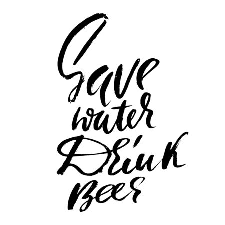 Save water drink beer. Hand-lettering typographic poster. Monochrome vector inscription. Dry brush handwritten inscription.